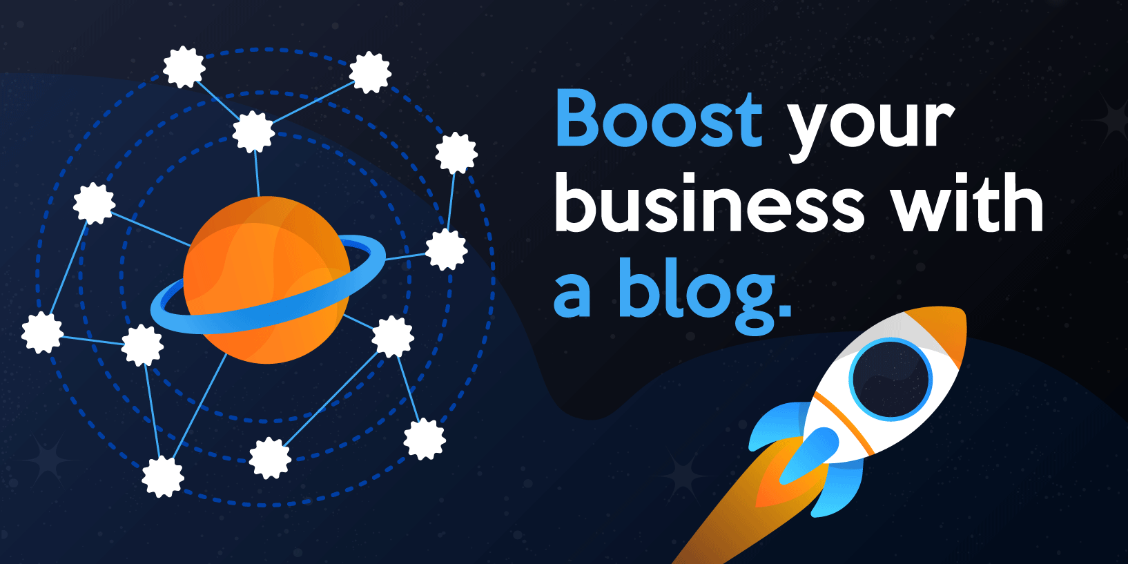 Boost your traffic with a company blog.